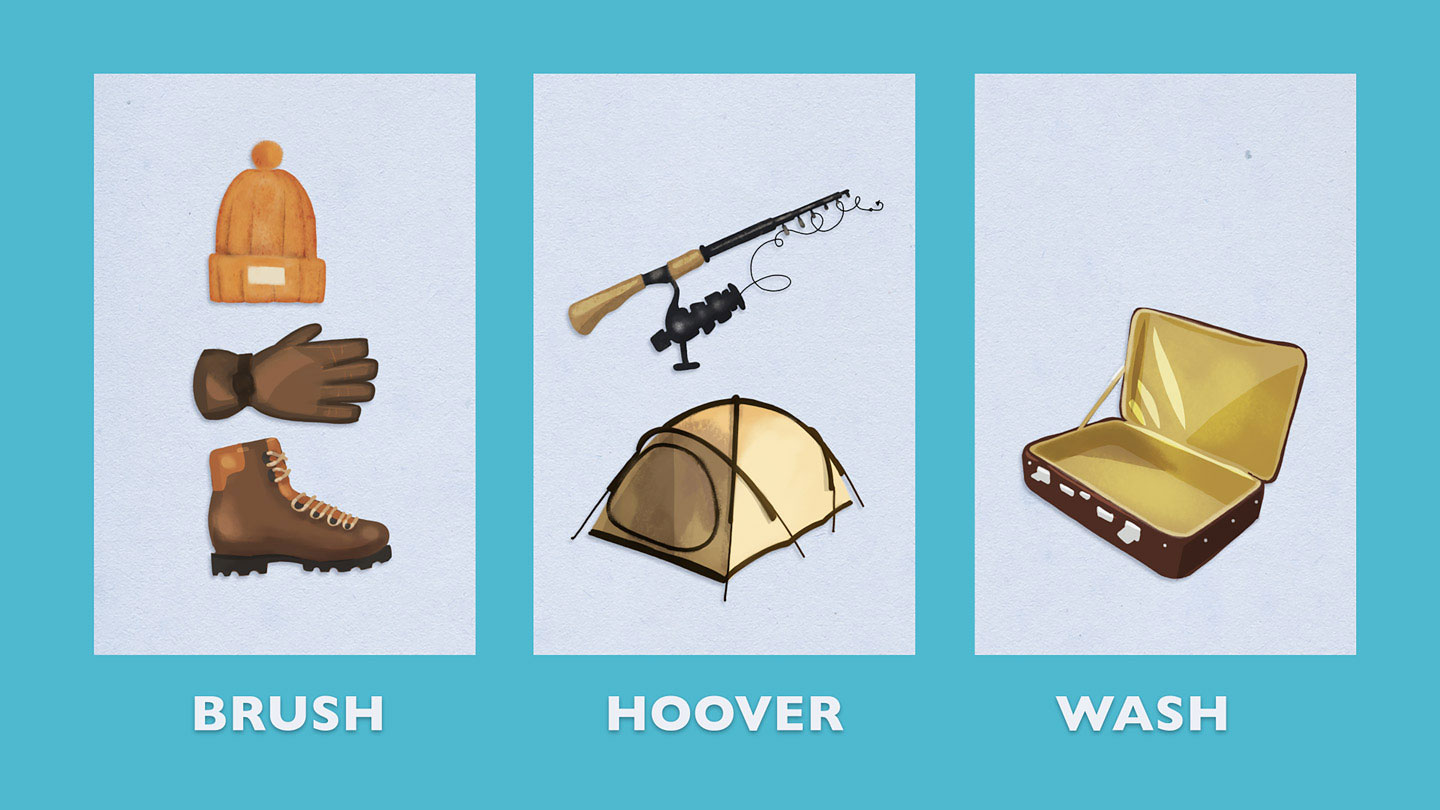 Brush, hoover and wash your bags, clothes, shoes and equipment before leaving home.